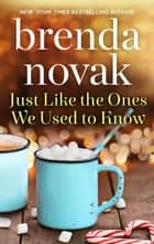 Just Like the Ones We Used to Know ebook by Brenda Novak