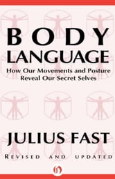 Body Language ebook by Julius Fast