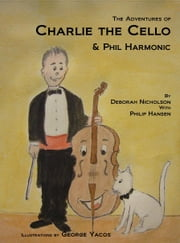The Adventures of Charlie the Cello ebook by Deborah Nicholson