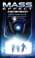 Mass Effect: Ascension ebook by Drew Karpyshyn