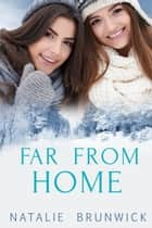 Far From Home ebook by Natalie Brunwick