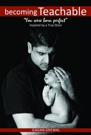 Becoming Teachable - You Were Born Perfect ebook by Gagan Grewal