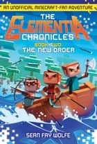 The Elementia Chronicles #2: The New Order ebook by Sean Fay Wolfe