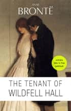 Anne Brontë: The Tenant of Wildfell Hall ebook by Anne Brontë