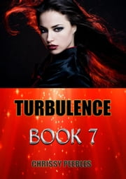 Turbulence - Book 7 - Trapped in the Hollow Earth Novelette Series, #7 ebook by Chrissy Peebles