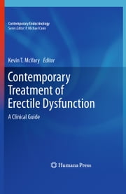Contemporary Treatment of Erectile Dysfunction - A Clinical Guide ebook by