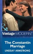 The Constantin Marriage (Mills & Boon Modern) (Wedlocked!, Book 28) ebook by Lindsay Armstrong