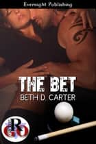 The Bet ebook by Beth D. Carter