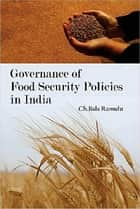 Governance of Food Security Policies in India ebook by Bala Ramulu