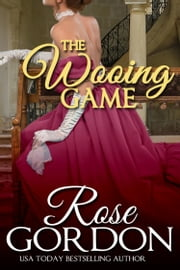 The Wooing Game ebook by Rose Gordon