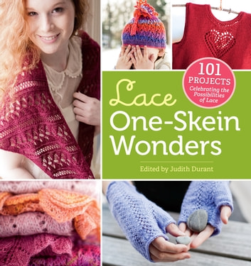 Lace One-Skein Wonders® - 101 Projects Celebrating the Possibilities of Lace ebook by