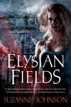 Elysian Fields ebook by Suzanne Johnson