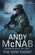 The New Enemy - Liam Scott Book 3 ebook by Andy McNab
