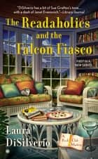 The Readaholics and the Falcon Fiasco ebook by Laura DiSilverio