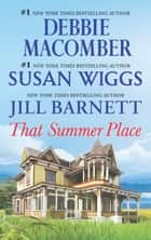 That Summer Place/Old Things/Private Paradise/Island Time ebook by Jill Barnett, Debbie Macomber, Susan Wiggs