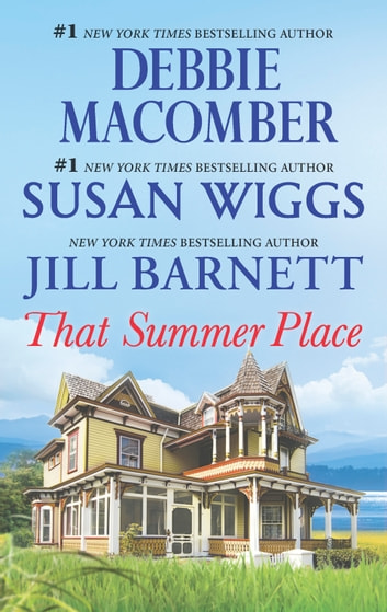That Summer Place/Old Things/Private Paradise/Island Time ebook by Jill Barnett,Debbie Macomber,Susan Wiggs