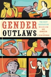Gender Outlaws - The Next Generation ebook by Kate Bornstein,S. Bear Bergman