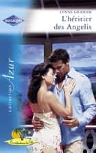 L'héritier des Angelis (Harlequin Azur) ebook by Lynne Graham