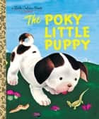 The Poky Little Puppy ebook by Janette Sebring Lowrey