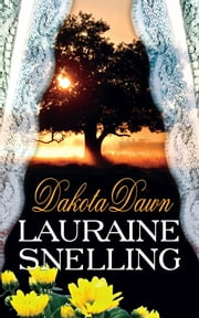 Dakota Dawn ebook by Lauraine Snelling