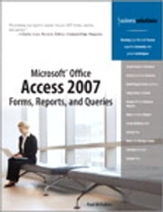Microsoft Office Access 2007 Forms, Reports, and Queries ebook by Paul McFedries