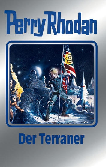 "Perry Rhodan 119: Der Terraner (Silberband) - 1. Band des Zyklus ""Die Kosmische Hanse"" ebook by William Voltz,Kurt Mahr,Marianne Sydow,Peter Terrid,Ernst Vlcek"