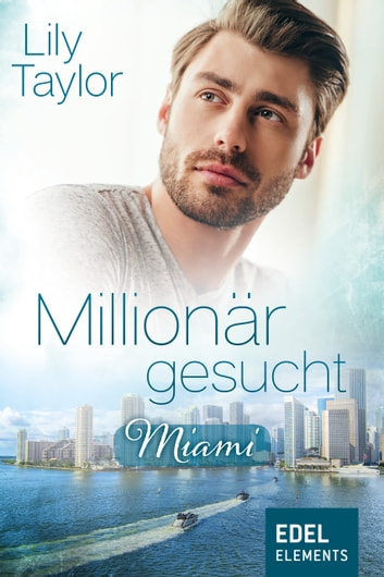 Millionär gesucht: Miami ebook by Lily Taylor