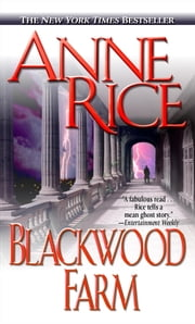 Blackwood Farm - The Vampire Chronicles ebook by Anne Rice