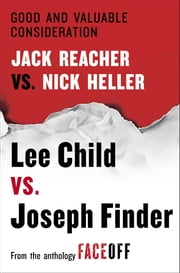 Good and Valuable Consideration - Jack Reacher vs. Nick Heller ebook by Lee Child,Joseph Finder