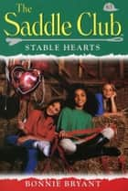 Saddle Club 63: Stable Hearts eBook by Bonnie Bryant