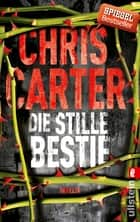Die stille Bestie - Thriller ebook by Chris Carter, Sybille Uplegger