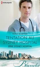 Tentation au Sydney Hospital ebook by Fiona McArthur