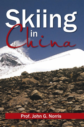 Skiing in China ebook by Prof. John G. Norris