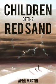 Children of the Red Sand ebook by April Martin