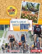 What's Great about Iowa? ebook by Kristin Marciniak