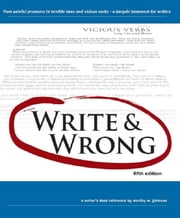 Write and Wrong - The only style manual you'll ever need ebook by Marthy Johnson