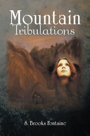 Mountain Tribulations - Latrelle , a Woman of Integrity ebook by S. BROOKS FONTAINE