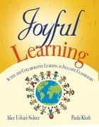 Joyful Learning ebook by Alice Udvari-Solner,Paula M. Kluth