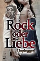 Rock oder Liebe - Unplugged ebook by Don Both