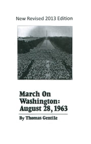 March On Washington: August 28, 1963 ebook by Thomas Gentile