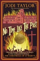 No Time Like The Past ebook by Jodi Taylor