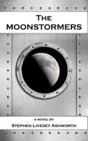 The Moonstormers ebook by Stephen Livesey Ashworth