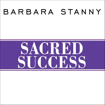 Sacred Success - A Course in Financial Miracles audiobook by Barbara Stanny