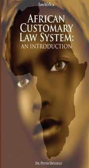 African Customary Law: An Introduction ebook by Onyango, Peter