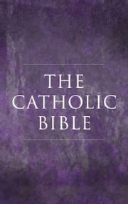 The Catholic Bible ebook by Catholic Church