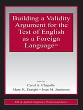 Building a Validity Argument for the Test of English as a Foreign Language™ ebook by