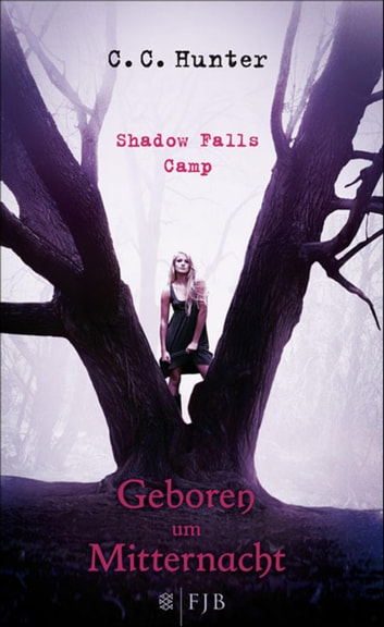 Shadow Falls Camp - Geboren um Mitternacht eBook by C.C. Hunter