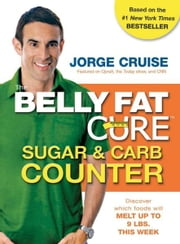 The Belly Fat Cure Sugar & Carb Counter ebook by Jorge Cruise