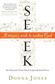 Seek - A Woman's Guide to Meeting God ebook by Donna Jones