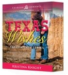 Texas Wishes ebook by Kristina Knight
